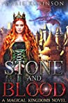 Stone and Blood (Magical Kingdoms, #2)