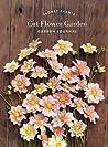 Floret Farm's Cut Flower Garden: Garden Journal: (Gifts for Floral Designers, Gifts for Women, Floral Journal)
