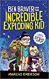 Ben Braver and the Incredible Exploding Kid (Ben Braver, #2)
