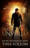 Immortal Unveiled (Stealth Guardians #5)
