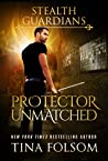 Protector Unmatched (Stealth Guardians #6)