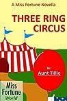 Three Ring Circus (Miss Fortune World)