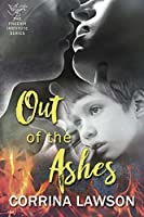 Out Of The Ashes (Phoenix Institute Book 4)