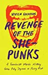 Revenge of the She-Punks: A Feminist Music History from Poly Styrene to Pussy Riot ebook download free