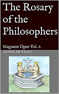 The Rosary of the Philosophers: Magnum Opus Vol. 6.