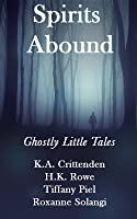Spirits Abound: Ghostly Little Tales