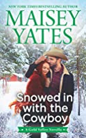 Snowed in with the Cowboy (Gold Valley, #3.5)