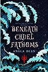 Beneath Cruel Fathoms (The Bitter Sea Trilogy, #1)