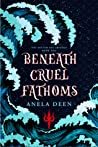 Beneath Cruel Fathoms (The Bitter Sea Trilogy, #1)