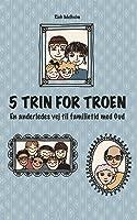 5 Trin For Troen