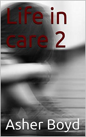 Life in care 2