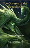 The Odyssey of the Dragolitha: A Fantasy Adventure