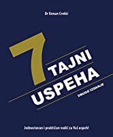 7 Secrets to Success: A simple and practical guide how to change your life with success !