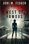 West of Famous by Joni M. Fisher