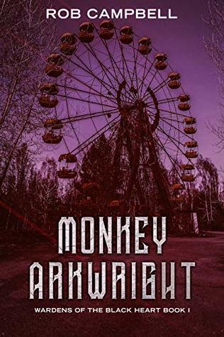 Monkey Arkwright (Wardens of the Black Heart #1)