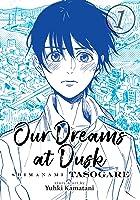 Our Dreams at Dusk: Shimanami Tasogare, Vol. 1 (しまなみ誰そ彼 Shimanami Tasogare, #1)