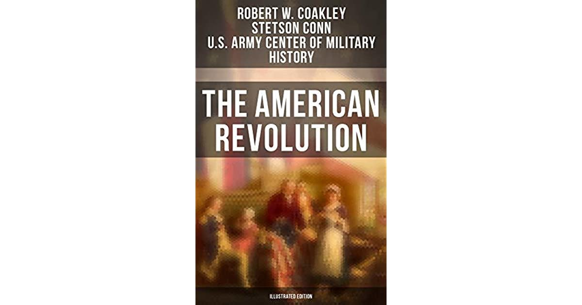 The American Revolution by Robert W  Coakley