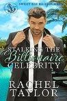 Stalking the Billionaire Celebrity by Rachel   Taylor