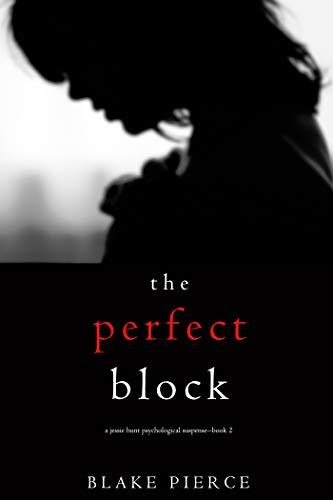 Blake Pierce - Jessie Hunt 2 - The Perfect Block