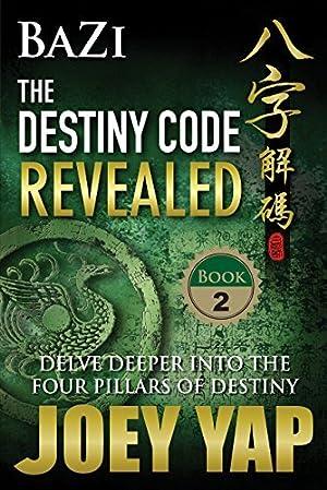 !!> PDF / Epub ☁ BaZi - The Destiny Code Revealed (Book 2)  ✍ Author Joey Yap – Plummovies.info