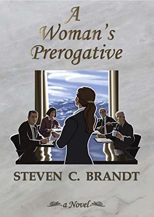 A Woman's Prerogative by Steven C Brandt