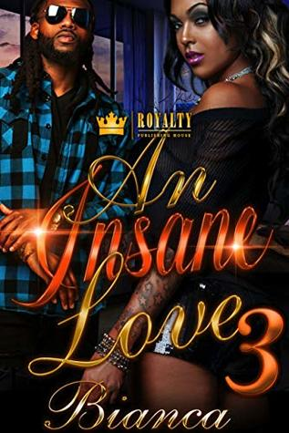 An Insane Love 3 by Bianca