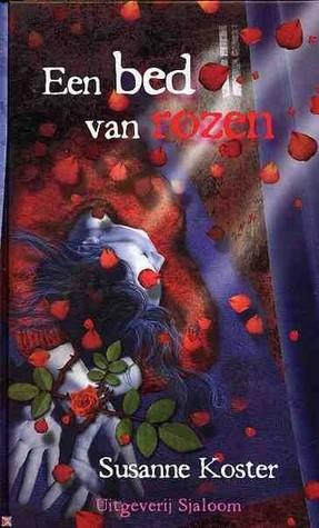 Bed Met Rozen.Een Bed Van Rozen By Susanne Koster