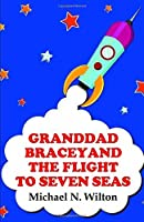 Granddad Bracey and the flight to Seven Seas