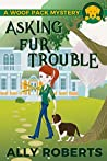 Asking Fur Trouble (A Woof Pack Mystery, #1)