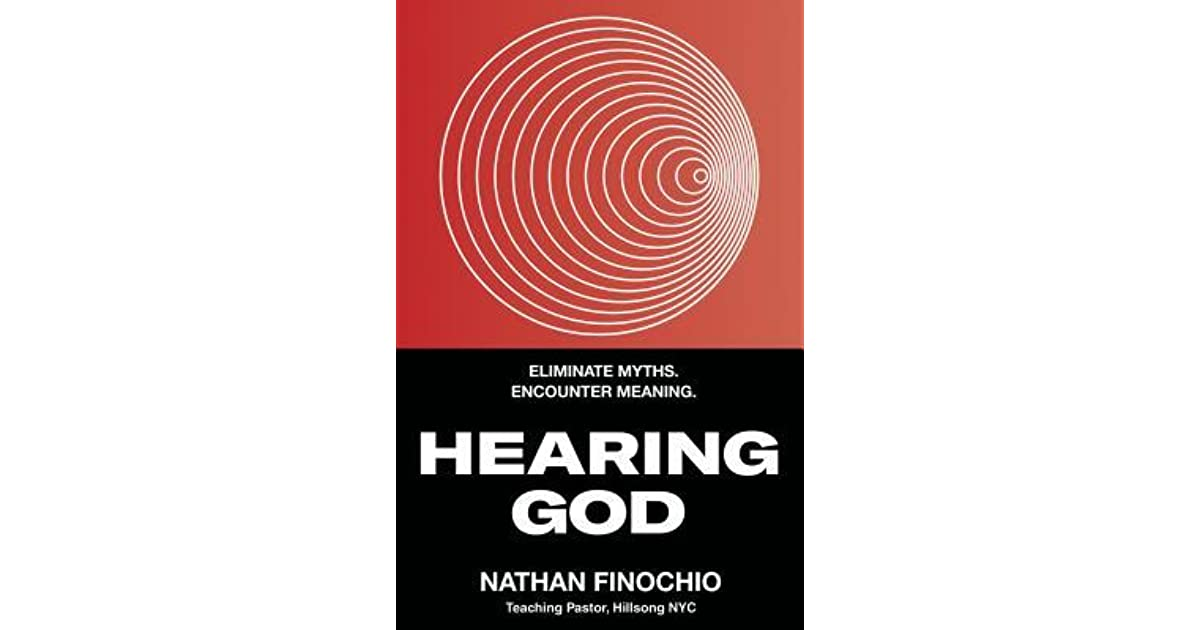 Hearing God: Eliminate Myths  Encounter Meaning  by Nathan