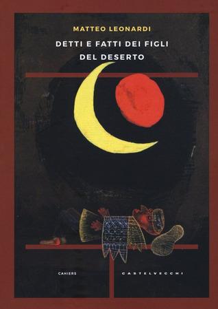 Detti e fatti dei figli del deserto by Matteo Leonardi