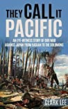 They Call It Pacific (Annotated): An Eye-Witness Story of Our War Against Japan from Bataan to the Solomons