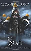Soar (The Immortal Chronicles)