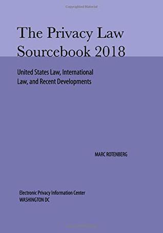 Privacy Law Sourcebook 2018 by Marc Rotenberg