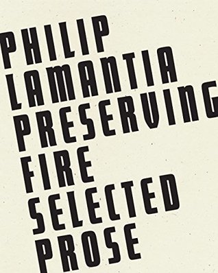Preserving Fire by Philip Lamantia