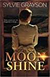 Moon Shine: Some Secrets Are Too Dangerous to Keep...