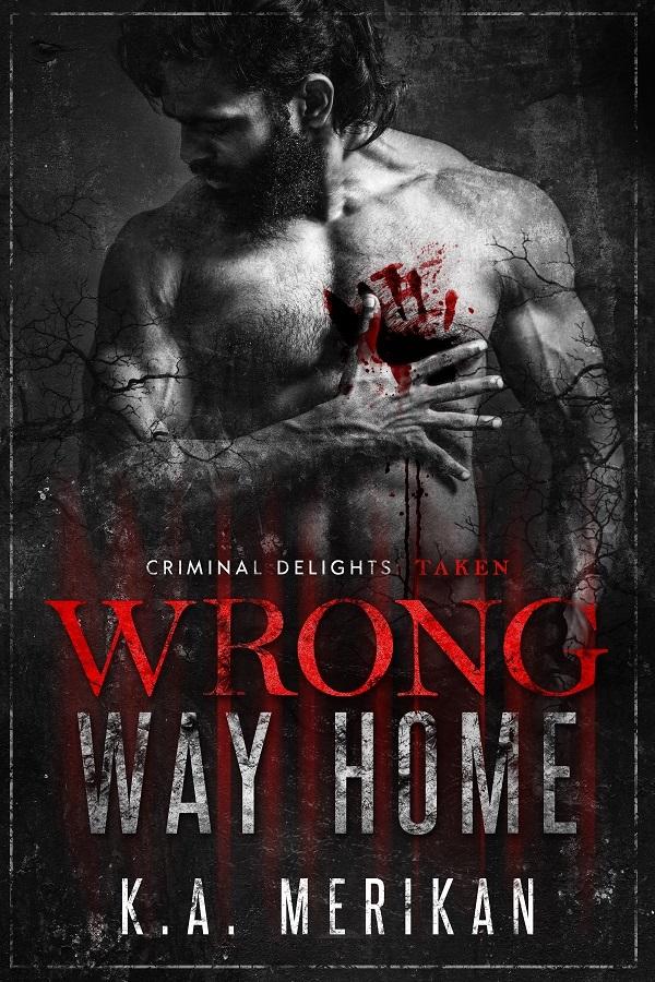 Wrong Way Home - Criminal Delights: Taken
