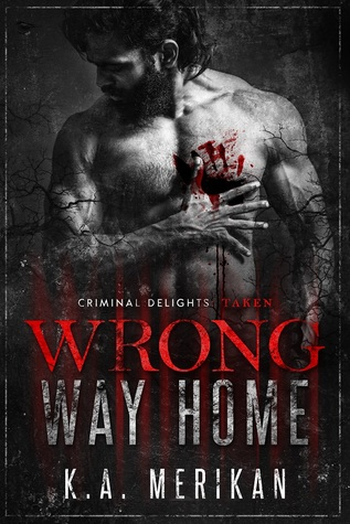 Wrong Way Home - Criminal Delights: Taken