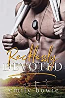 Recklessly Devoted (Bennett Brothers) (Volume 3)