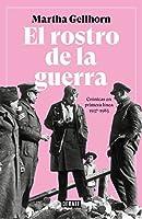El rostro de la guerra: Crónicas en primera línea 1937-1985