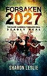 Forsaken 2027: The game suddenly became real, Deadly Real