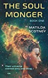 THE SOUL MONGER: BOOK ONE