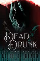 Dead Drunk (The Soul Seekers Book 4)
