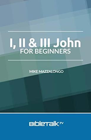 I, II & III John for Beginners