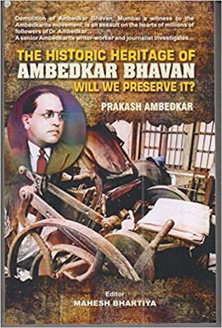 The Historic Heritage Of Ambedkar Bhavan Will We Preserve It?