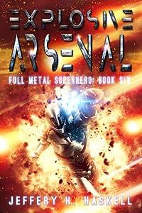 Explosive Arsenal (Full Metal Superhero Book #6)