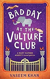Bad Day at the Vulture Club (Baby Ganesh Agency Investigation, #5)