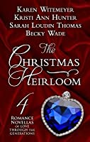 The Christmas Heirloom: Four Romance Novellas of Love Through the Generations