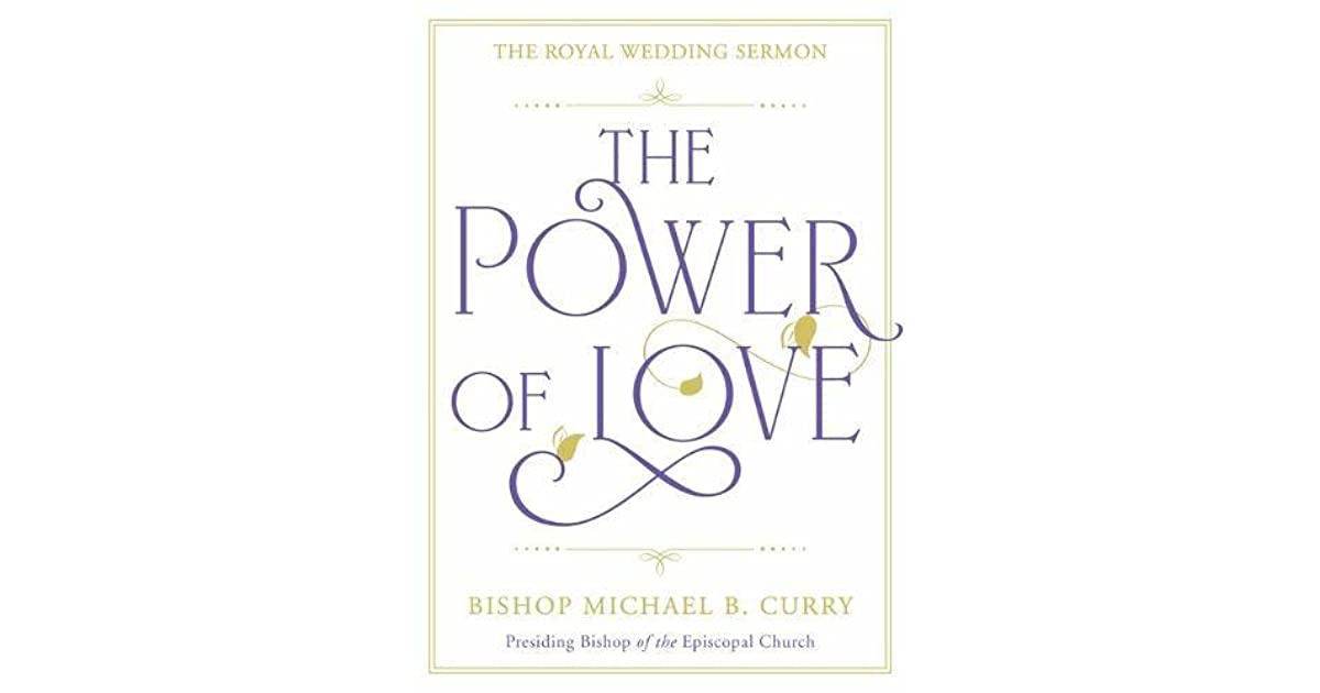 The Power of Love: The Royal Wedding Sermon by Michael B  Curry