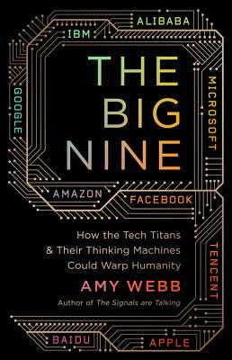 The Big Nine- How the Tech Titans and T
